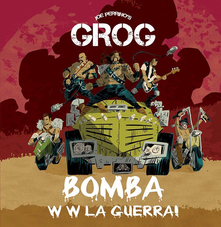 "Joe Perrino's GROG, arriva  ""Bomba"" il nuovo album"